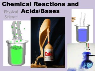 Chemical Reactions and Acids/Bases