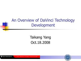 An Overview of DaVinci Technology Development