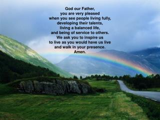 God our Father, you are very pleased when you see people living fully, developing their talents,