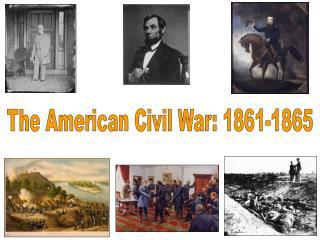 The American Civil War: 1861-1865