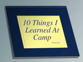 10 Things I Learned At Camp Nurse New