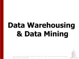 Data Warehousing  & Data Mining