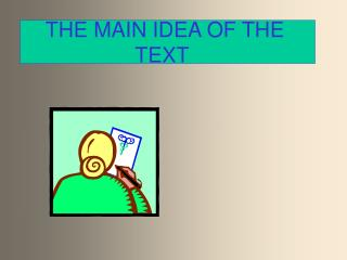 THE MAIN IDEA OF THE TEXT