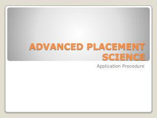 ADVANCED PLACEMENT SCIENCE