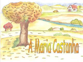 A Maria Castanha