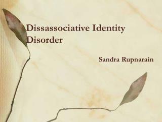 Dissassociative Identity Disorder