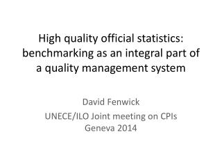 High quality official statistics: benchmarking as an integral part of a quality management system