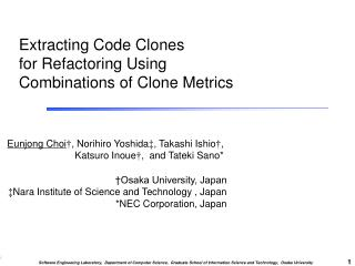 Extracting Code Clones  for Refactoring Using  Combinations of Clone Metrics
