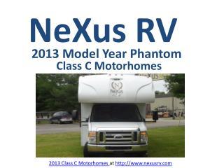 2013 Class C Motorhomes by NeXus RV