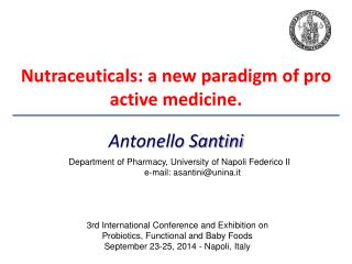 Nutraceuticals: a new paradigm of pro active medicine .