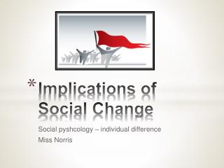 Implications of Social Change