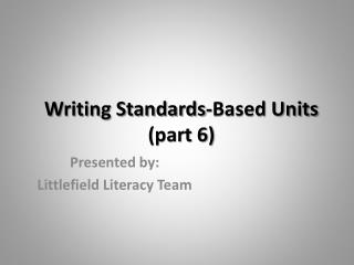 Writing Standards-Based Units (part 6)