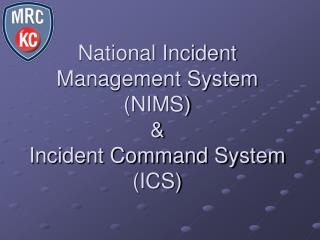 National Incident Management System NIMS  Incident Command System ICS
