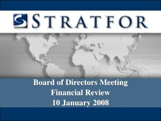 Board of Directors Meeting Financial Review 10 January 2008