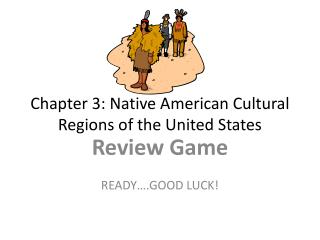 Chapter 3: Native American Cultural Regions of the United States