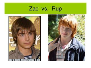 Zac  vs.  Rup