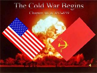 The Cold War Begins Chapter 36, p. 852-859