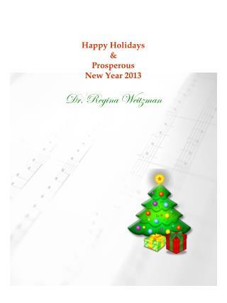 Happy Holidays  & Prosperous New Year 2013 Dr. Regina Weitzman