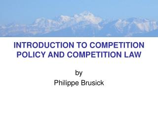 INTRODUCTION TO COMPETITION POLICY AND COMPETITION LAW