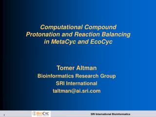 Computational Compound Protonation and Reaction Balancing in MetaCyc and EcoCyc