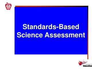 Standards-Based Science Assessment
