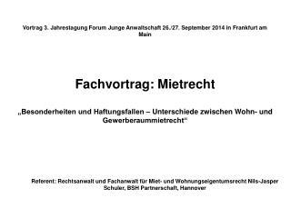 Vortrag 3. Jahrestagung Forum Junge Anwaltschaft 26./27. September 2014 in Frankfurt am Main