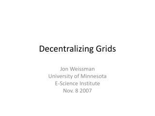 Decentralizing Grids