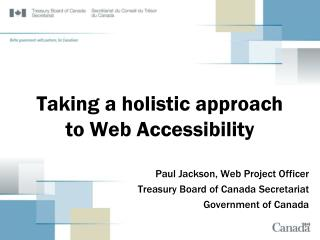 Taking a holistic approach to Web Accessibility