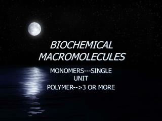BIOCHEMICAL MACROMOLECULES