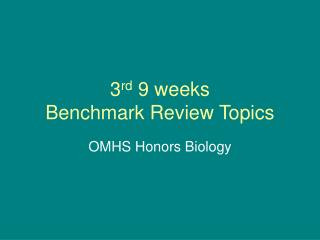 3 rd  9 weeks Benchmark Review Topics