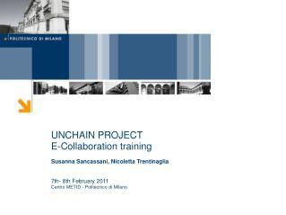 UNCHAIN PROJECT E-Collaboration training Susanna Sancassani, Nicoletta Trentinaglia