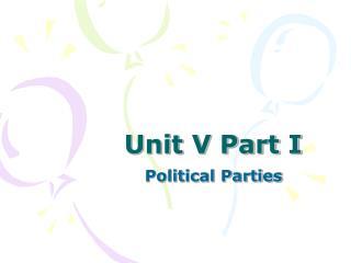 Unit V Part I