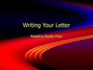 Writing Your Letter