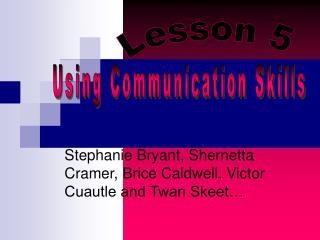 Stephanie Bryant, Shernetta Cramer, Brice Caldwell, Victor Cuautle and Twan Skeet…