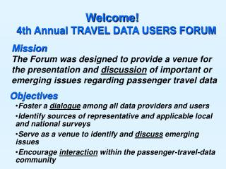 Welcome!    4th Annual TRAVEL DATA USERS FORUM