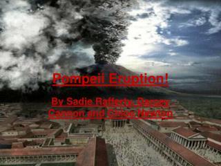 Pompeii Eruption!