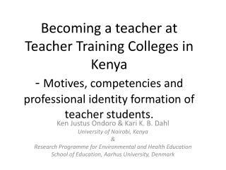 Ken Justus Ondoro & Kari K. B. Dahl University of Nairobi, Kenya &