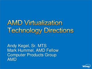 AMD Virtualization Technology Directions