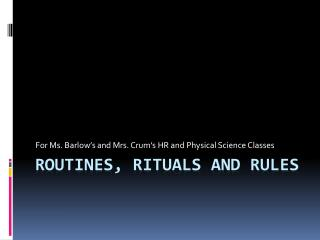 Routines, Rituals and Rules