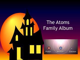 The Atoms Family Album