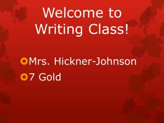 Welcome to Writing Class!