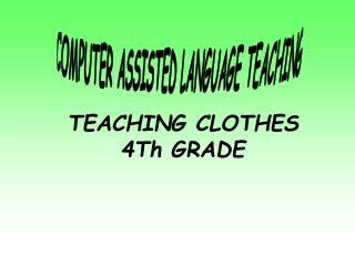 TEACHING CLOTHES 4Th GRADE