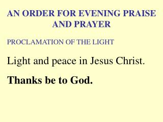 An Order for Evening Praise and Prayer (Proclamation of the Light)