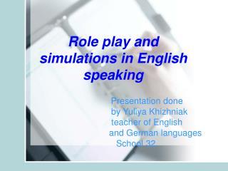 Presentation done                 by Yuliya Khizhniak teacher of English