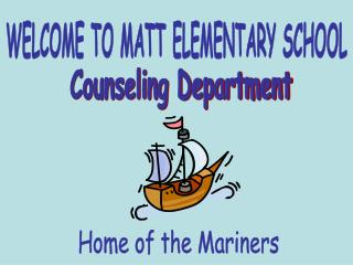 WELCOME TO MATT ELEMENTARY SCHOOL