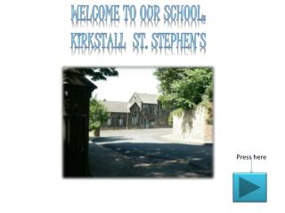 Welcome to our school: Kirkstall   St.  S tephen's