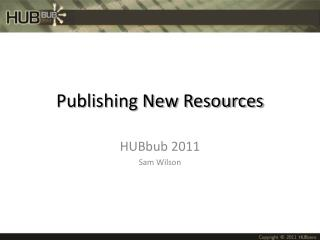 Publishing New Resources