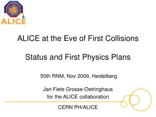 ALICE at the Eve of First Collisions Status and First Physics Plans