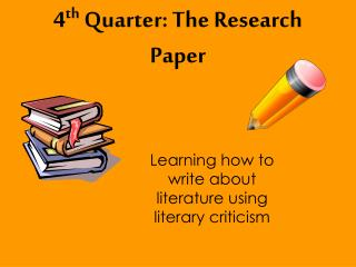 4 th  Quarter: The Research Paper
