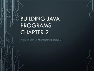 Building Java Programs Chapter 2